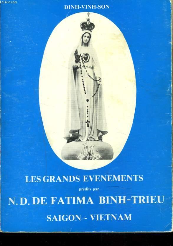 LES GRANDS EVENEMENTS PREDITS PAR N.D. DE FATIMA à BINH-TRIEU SAIGON VIETNAM.