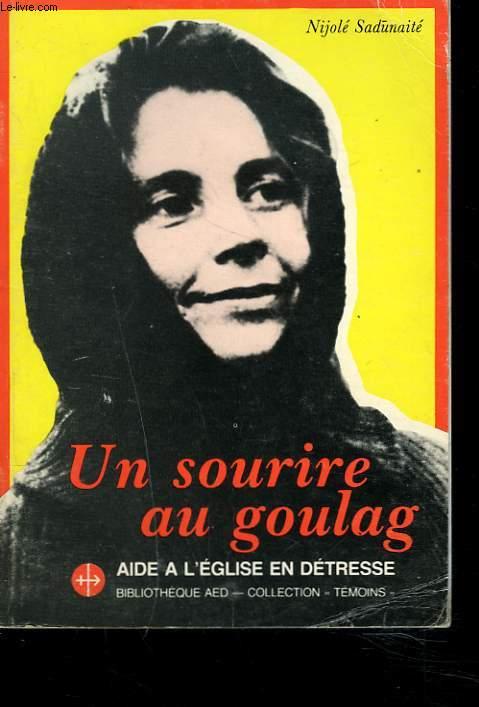 UN SOURIRE AU GOULAG. JOURNAL D'UNE CATHOLIQUE LITUANIENNE 1975-1983.