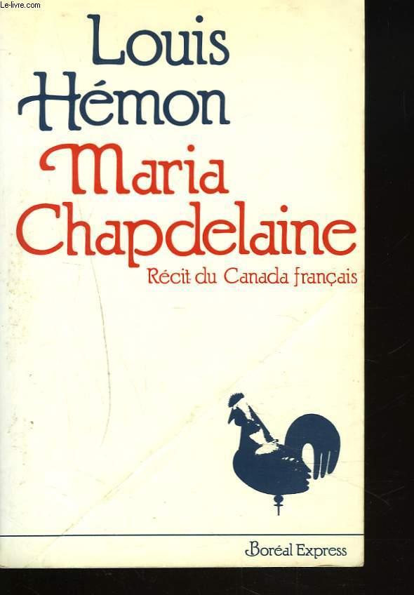 MARIA CHAPDELAINE. RECIT DU CANADA FRANCAIS.
