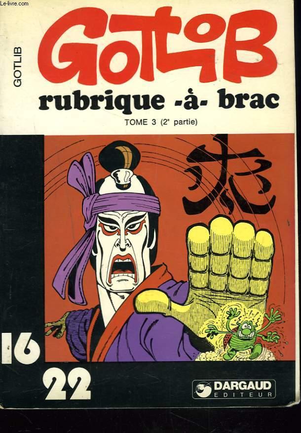 RUBRIQUE-à-BRAC. TOME 3. (2e PARTIE)