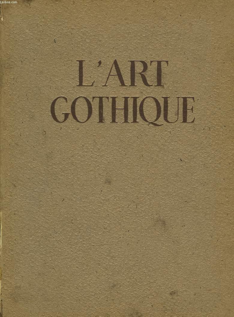 L'ART GOTHIQUE EN FRANCE. ARCHITECTURE, SCULPTURE, PEINTURE, ARTS APPLIQUES.