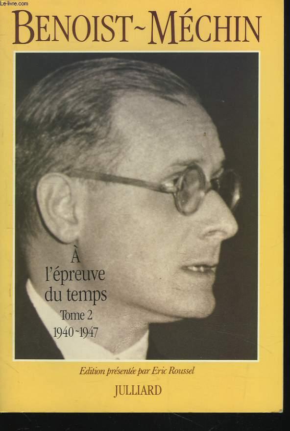 A L'EPREUVE DU TEMPS. SOUVENIRS II. 1940-1947.