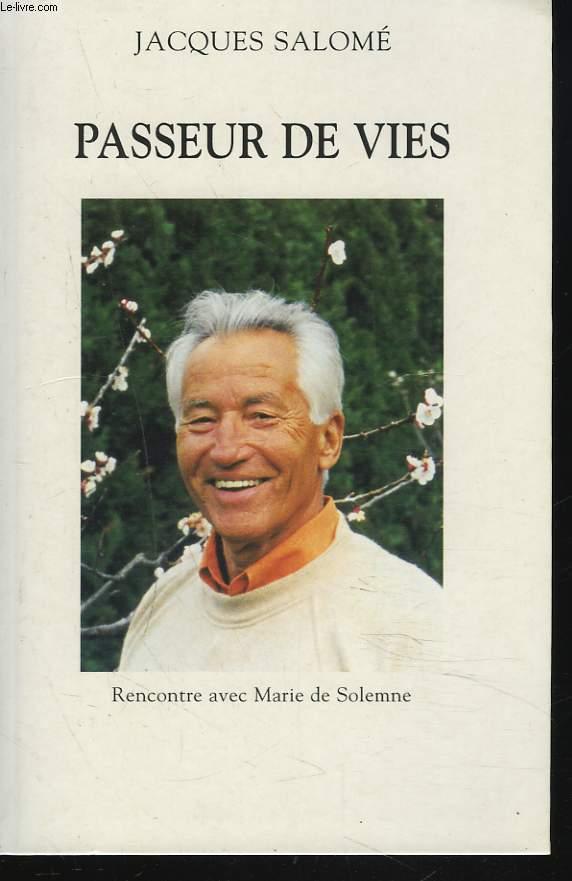 PASSEUR DE VIES. RENCONTRE AVEC MARIE DE SOLEMME