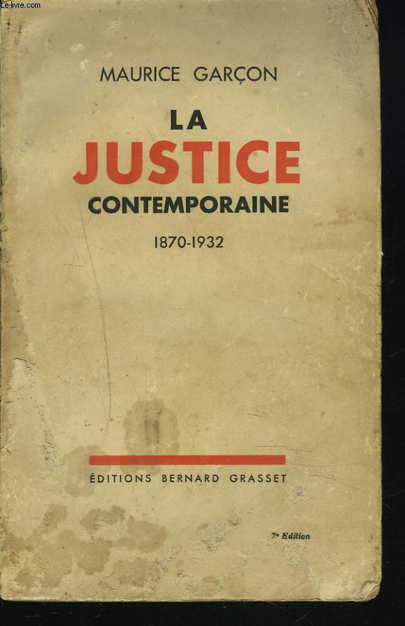 LA JUSTICE CONTEMPORAINE 1870-1932.