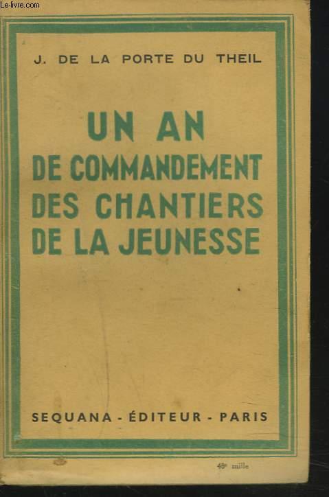 UN AN DE COMMANDEMENT DES CHANTIERS DE LA JEUNNESSE.