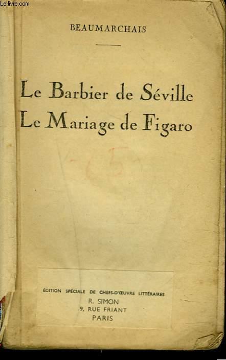 LE BARBIER DE SEVILLE. LE MARIAGE DE FIGARO.
