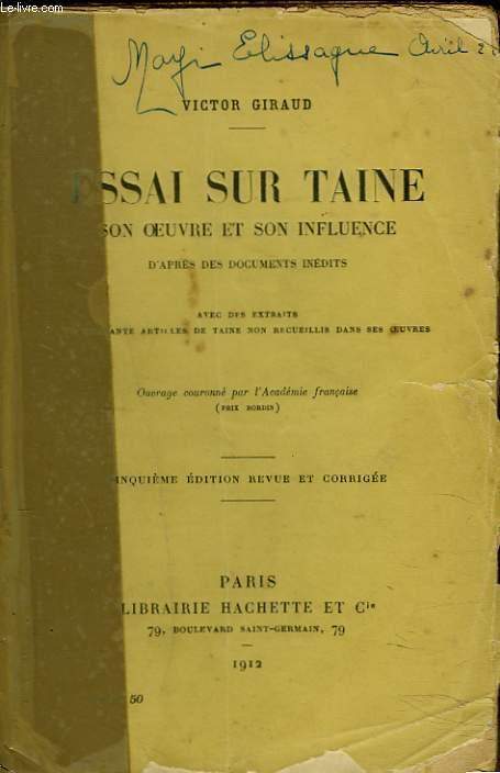 ESSAI SUR TAINE, SON OEUVRE ET SON INFLUENCE. D'après des documents inédits, avec des extraits de quarante articles de Taine non recueillis dans ses oeuvres. 5ème édition.