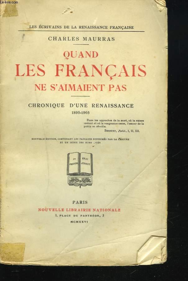QUAND LES FRANCAIS NE S'AIMAIENT PAS. CHRONIQUE D'UNE RENAISSANCE. 1895-1905.