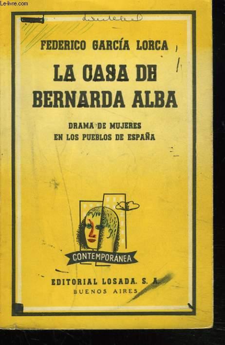 LA CASA DE BERNARDA ALBA. DRAMA DE MUJERES EN LOS PUEBLOS DE ESPANA