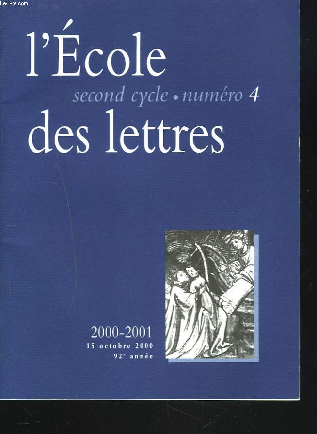 L'ECOLE DES LETTRES, SECOND CYCLE, N°4, 15 OCT. 2000. PROPOSITIONS POUR L4EVALUATION DE LA LECTURE CURSIVE EN CLASSE DE SECONDE
