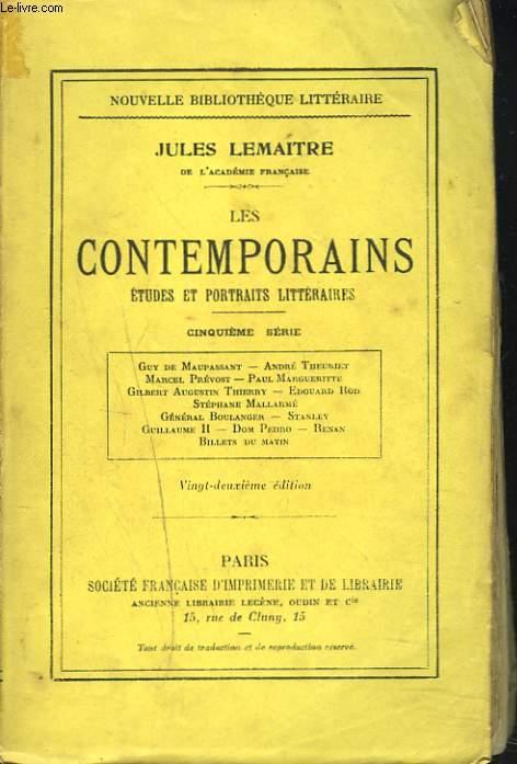 LES CONTEMPORAINS. Etudes et portraits littéraires. Cinquième série.