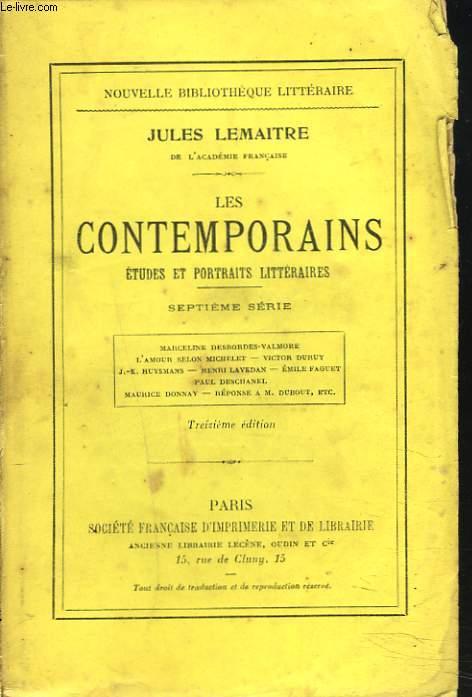 LES CONTEMPORAINS. Etudes et portraits littéraires. Septième série.