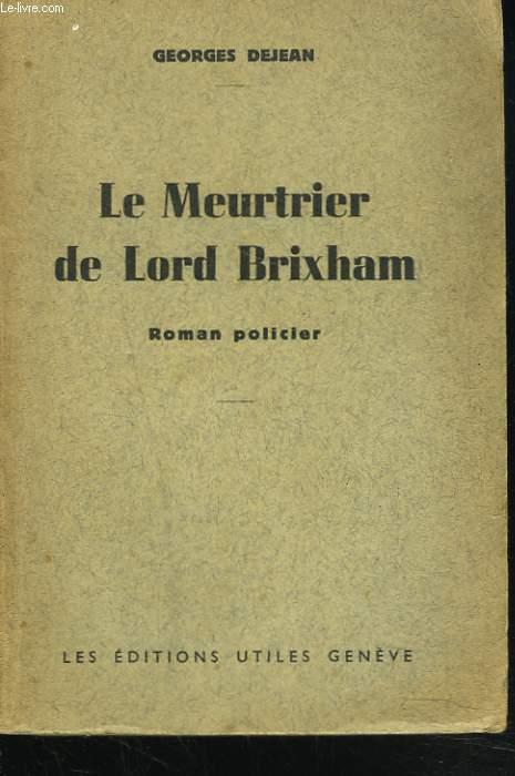 LE MEURTRIER DE LORD BRIXHAM. ROMAN POLICIER.