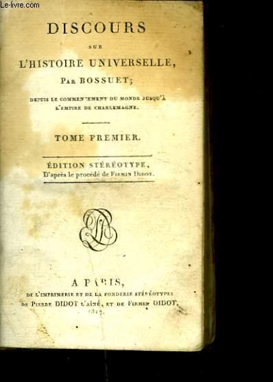 DISCOURS SUR L'HISTOIRE UNIVERSELLE. TOME PREMIER