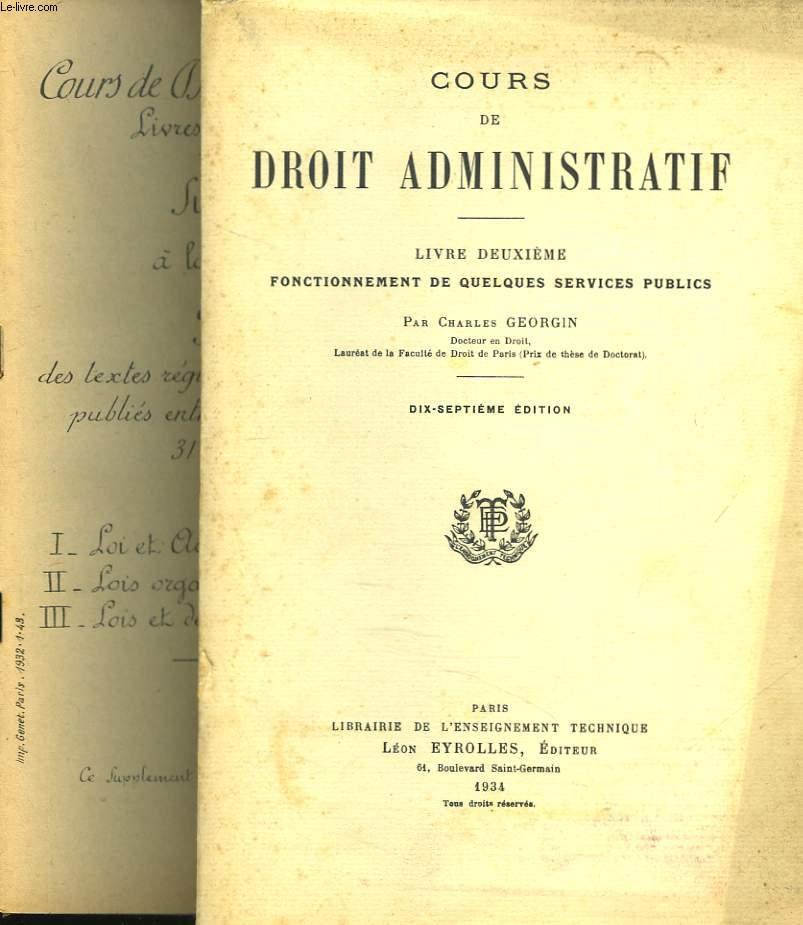 COURS DE DROIT ADMINISTRATIF. Livre Deuxième FONCTIONNEMENT DE QUELQUES SERVICES PUBLICS.