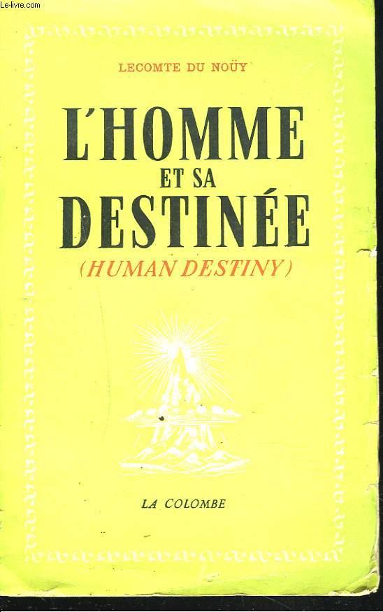 L'HOMME ET SA DESTINEE (HUMAN DESTINY)
