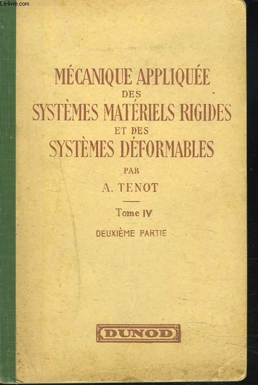 MECANIQUE APPLIQUEE DES SYSTEMES MATERIELS RIGIDES ET DES SYSTEMES DEFORMABLES. TOME IV, DEUXIEME PARTIE. GYROSCOPIE.
