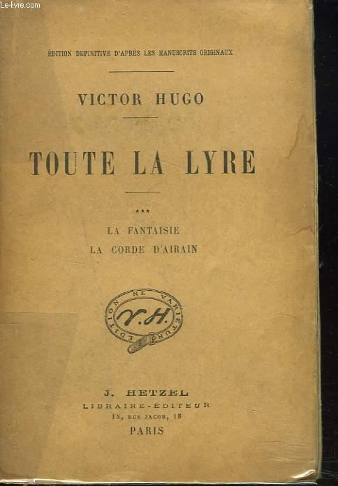 TOUTE LA LYRE. TOME 3 : La Fantaisie, La Corde d'Airain.