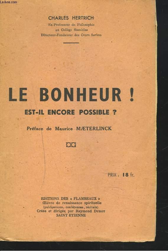 LE BONHEUR ! EST-IL ENCORE POSSIBLE ?