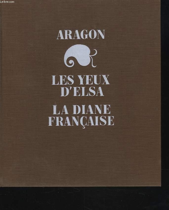 LES YEUX D'ELSA suivi de LA DIANE FRANCAISE.