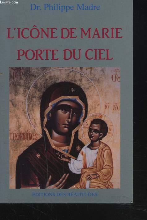 L'ICÔNE DE MARIE. PORTE DU CIEL.