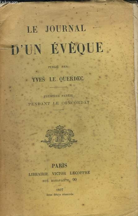 LE JOURNAL D'UN EVÊQUE. PREMIERE PARTIE PENDANT LE CONCORDAT.