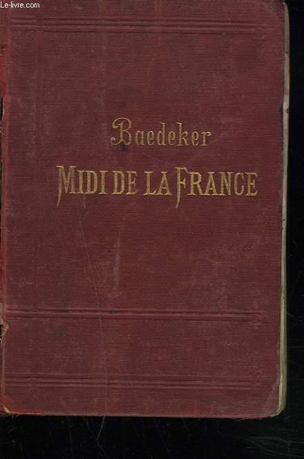 LE MIDI DE LA FRANCE DEPUIS L'AUVERRGNE ET Y COMPRIS LES ALPES. 4e édition.