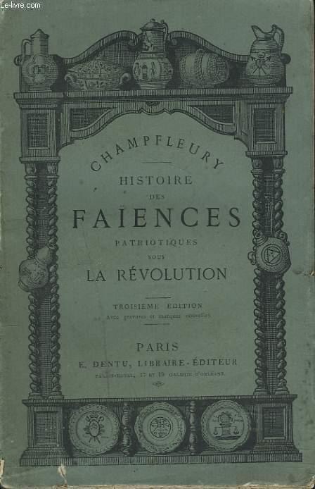 HISTOIRE DES FAÏENCES PATRIOTIQUES SOUS LA REVOLUTION. 3e EDITION.