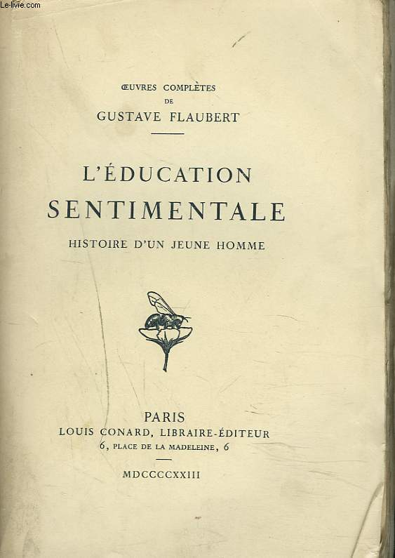 OEUVRES COMPLETES. L'EDUCATION SENTIMENTALE. HISTOIRE D'UN JEUNE HOMME.