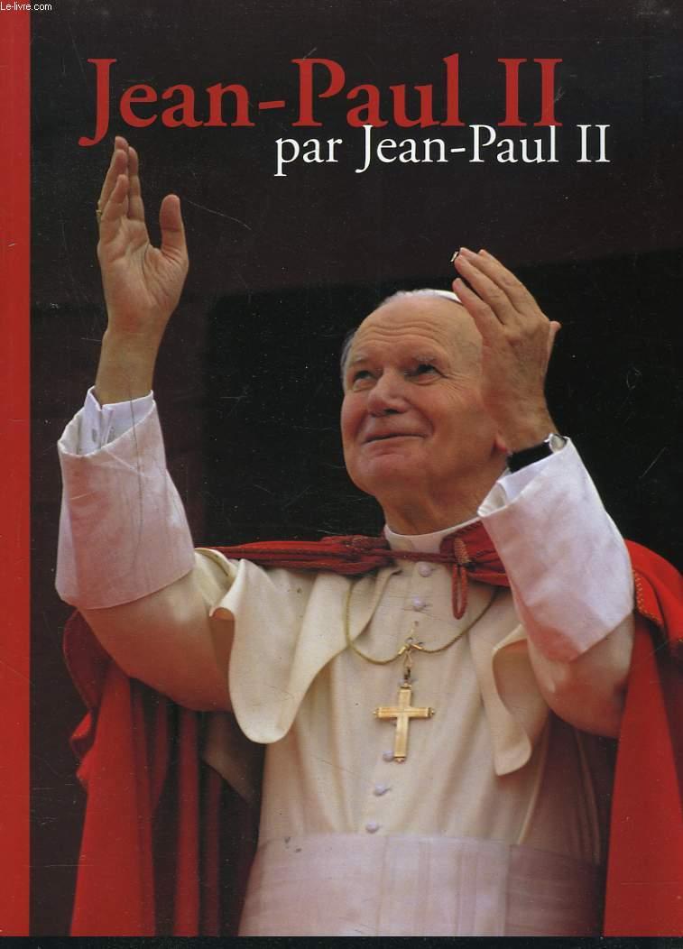 JEAN-PAUL II PAR JEAN-PAUL II.