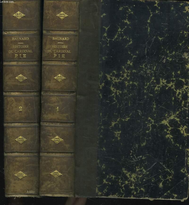 HISTOIRE DU CARDINAL PIE, EVEQUE DE POITIERS. TOMES I ET II. 5e EDITION.