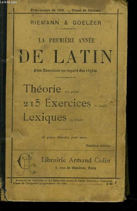 LA PREMIERE ANNEE DE LATIN AVEC EXERCICES EN REGARD DES REGLES. 11e EDITION.