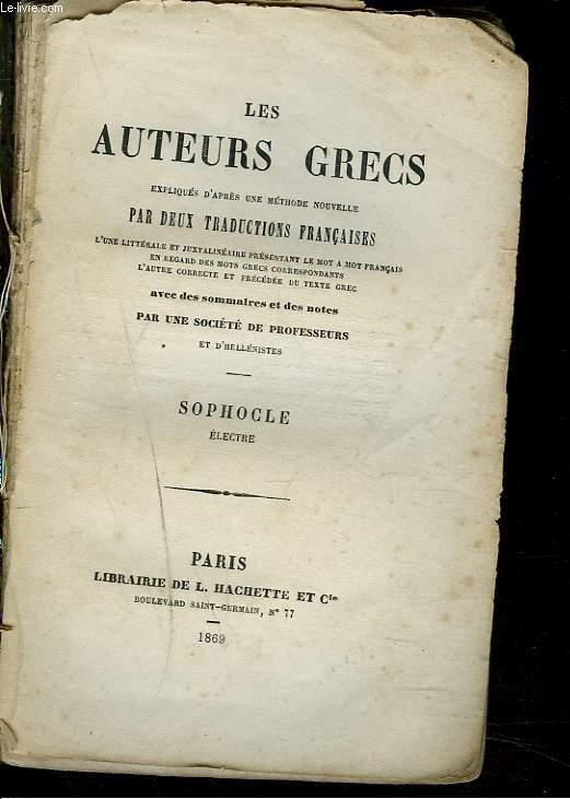 ELECTRE. LES AUTEURS GRECS EXPLIQUES D'APRES UNE METHODE NOUVELLE PAR DEUX TRADUCTIONS FRANCAISE.