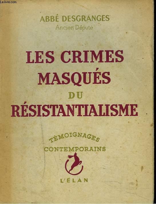 LES CRIMES MASQUES DU RESISTANTIALISME.
