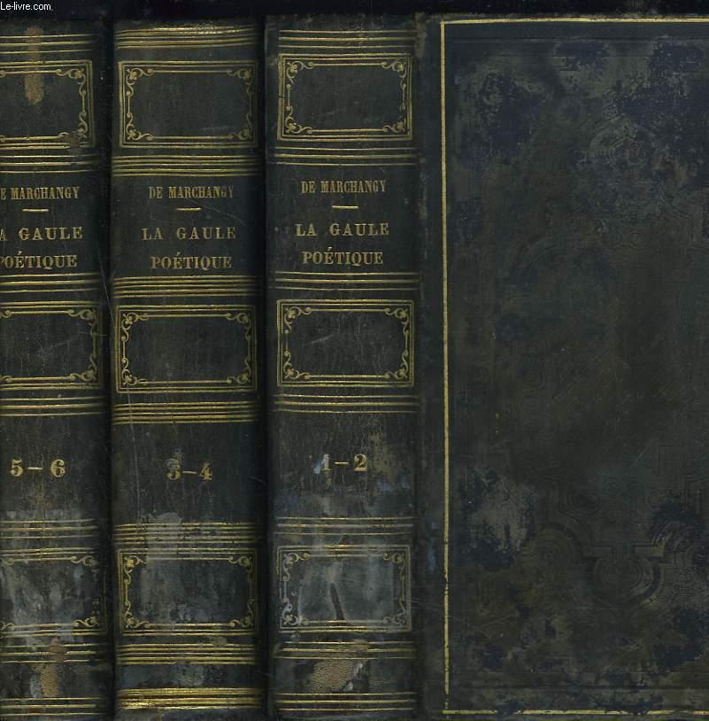 LA GAULE POETIQUE. 6 tomes en 3 volumes. (manque 2 tomes)