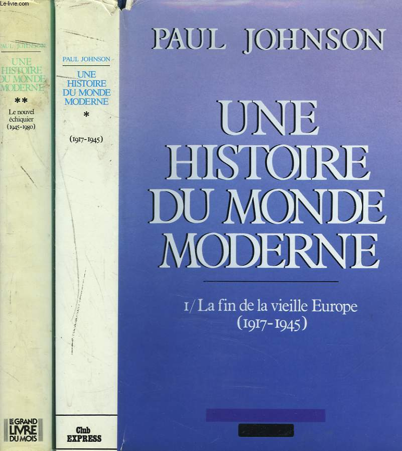 UNE HISTOIRE DU MONDE MODERNE DE 1917 AUX ANNEES 1980. TOMES I ET II.  TOME I, LA FIN DE LA VIEILLE EUROPE, 1917-1945. / TOME 2 : LE NOUVEL ECHIQUIER (1945-1980).