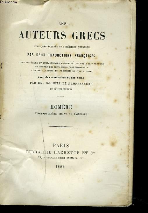 VINGT-DEUXIEME CHANT DE L'ODYSSEE. LES AUTEURS GRECS EXPLIQUES D'APRES UNE METHODE NOUVELLE PAR DEUX TRADUCTIONS FRANCAISE.