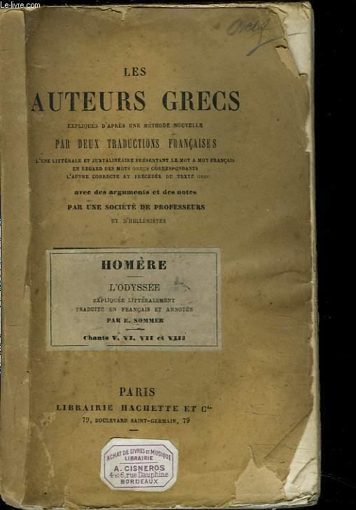 L'ODYSSEE. CHANTS V, VI, VII, et VIII. LES AUTEURS GRECS EXPLIQUES D'APRES UNE METHODE NOUVELLE PAR DEUX TRADUCTIONS FRANCAISE.