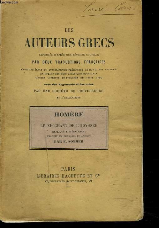 LE XIe CHANT DE L'ODYSSEE. LES AUTEURS GRECS EXPLIQUES D'APRES UNE METHODE NOUVELLE PAR DEUX TRADUCTIONS FRANCAISE...