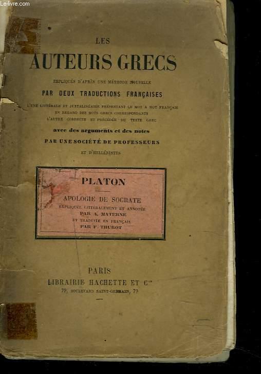 APOLOGIE DE SOCRATE. LES AUTEURS GRECS EXPLIQUES D'APRES UNE METHODE NOUVELLE PAR DEUX TRADUCTIONS FRANCAISE...