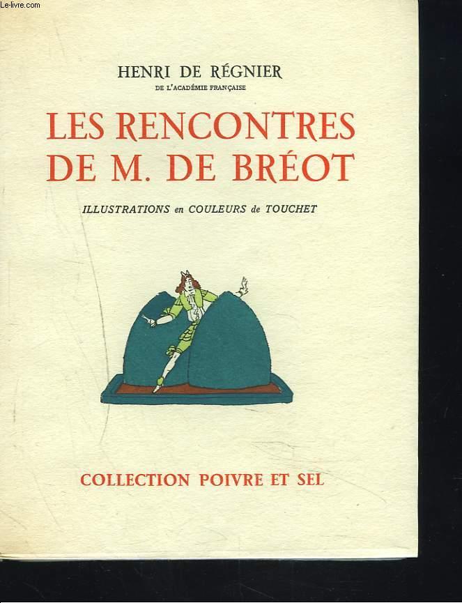 LES RENCONTRES DE M. DE BREOT. ILLUSTRATIONS EN COULEURS DE TOUCHET. + ENVOI DE L'AUTEUR.