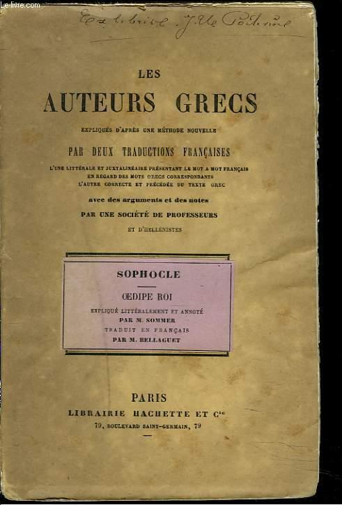 OEDIPE ROI. LES AUTEURS GRECS EXPLIQUES D'APRES UNE METHODE NOUVELLE PAR DEUX TRADUCTIONS FRANCAISE.