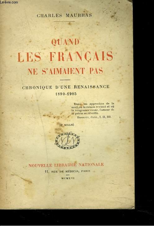 QUAND LES FRANCAIS NE S'AIMENT PAS. CHRONIQUE D'UNE RENAISSANCE 1890-1905.