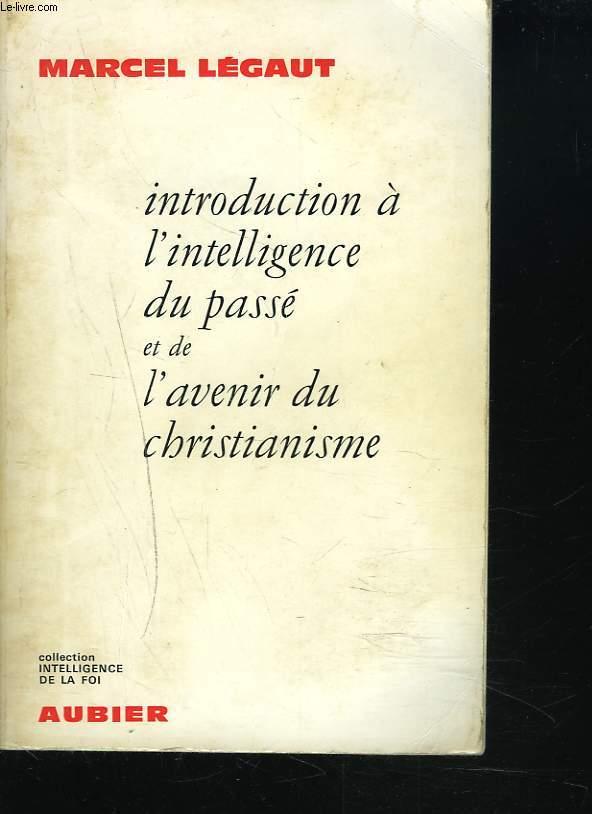 INTRODUCTION A L'INTELLIGENCE DU PASSE et de L'AVENIR DU CHRISTIANISME.