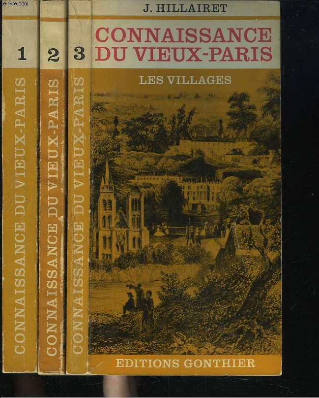 CONNAISSANCE DU VIEUX-PARIS EN 3 VOLUMES. Tome 1: Rive droite. Tome 2: Rive gauche et les îles. Tome 3: Les Villages.