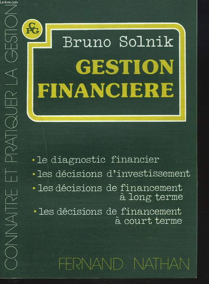 GESTION FINANCIERE. Le diagnostic financier, les décisions d