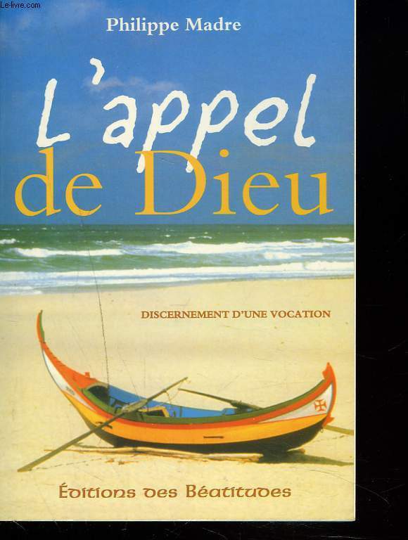 L'APPEL DE DIEU. DISCERNEMENT D'UNE VOCATION.