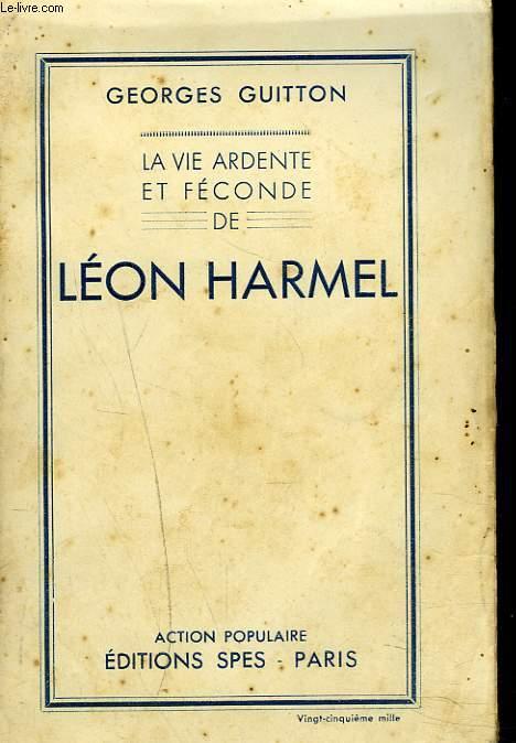 LA VIE ARDENTE ET FECONDE DE LEON HARMEL