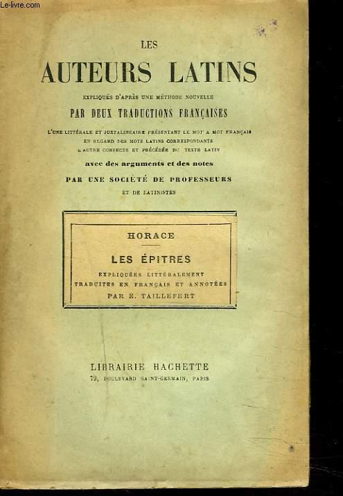 LES EPITRES. Les auteurs latins, expliqués d'après un méthode nouvelle par deux traductions françaises, par une Société de professeurs et de latinistes.