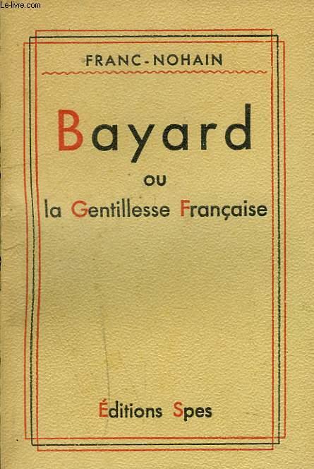 BAYARD ou LA GENTILLESSE FRANCAISE